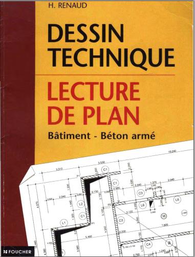 Livre : Dessin technique - Lecture de plans Bâtiment, Béton armé PDF