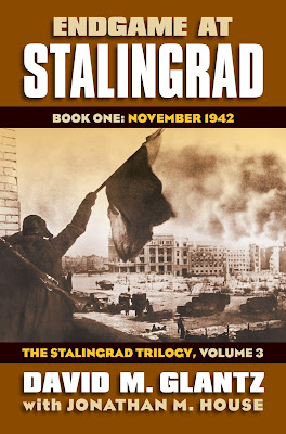 Endgame at Stalingrad Book One: November 1942 The Stalingrad Trilogy, Volume 3