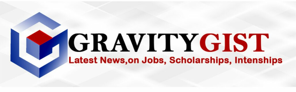 Gravity Gist - Job openings, Scholarships and Internship Programs