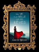 https://unpeudelecture.blogspot.com/2019/02/une-vie-plus-belle-que-mes-reves-de.html