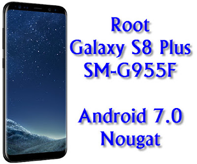 Root Galaxy S8 Plus SM-G955F