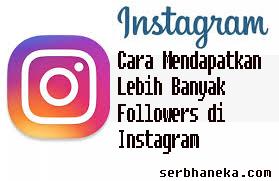Cara Mendapatkan Lebih Banyak Followers di Instagram1
