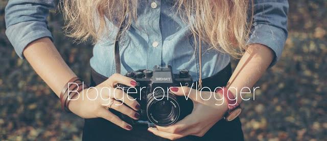 Mau Jadi Blogger atau Vlogger?