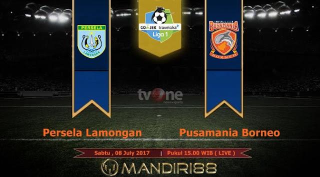 Prediksi Bola : Persela Lamongan Vs Pusamania Borneo FC , Sabtu 08 July 2017 Pukul 15.00 WIB @ TVONE
