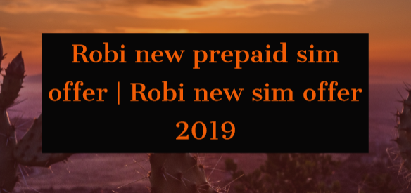Robi new sim offer 2019 robi internet offer 2019,robi internet offer,robi new offer,robi new offer 2019,robi sim offer,robi sim new internet offer 2019,robi free mb offer,robi free net 2019,robi new internet offer 2019,robi offer,robi new sim offer 2019,robi mb offer 2019,robi offer 2019,gp new year offer 2019,robi free internet offer 2019,robi new internet offer,robi sim internet offer 2019,robi,robi free net