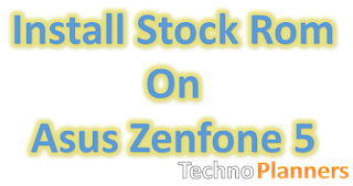 Install Stock Rom on Asus Zenfone 5