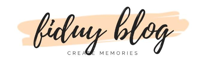 Fiduyblog - Create Memories