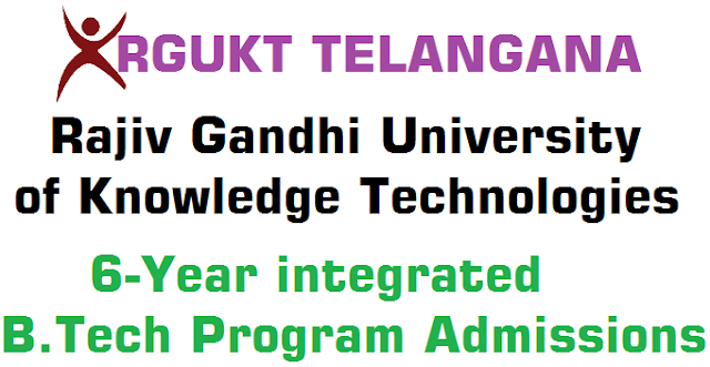TS RGUKT,6-Year integrated B.Tech Program,Admissions