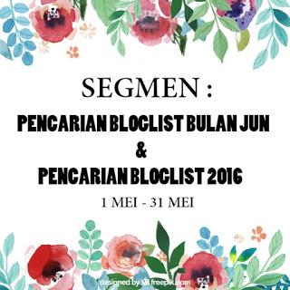 http://bidadarisado.blogspot.my/2016/04/segmen-pencarian-bloglist-bulan-jun.html