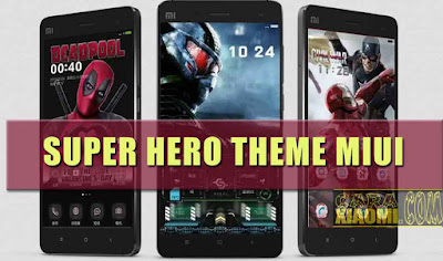Kumpulan Tema Xiaomi MIUI Mtz SuperHero Update Terlengkap(30 Theme)