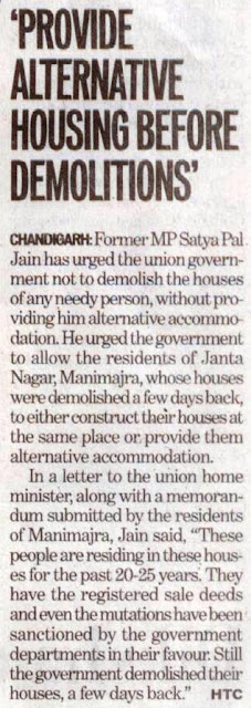 Former MP Satya Pal Jain has urged the union government not to demolish the houses of any needy person, without providing him alternative accommodation.