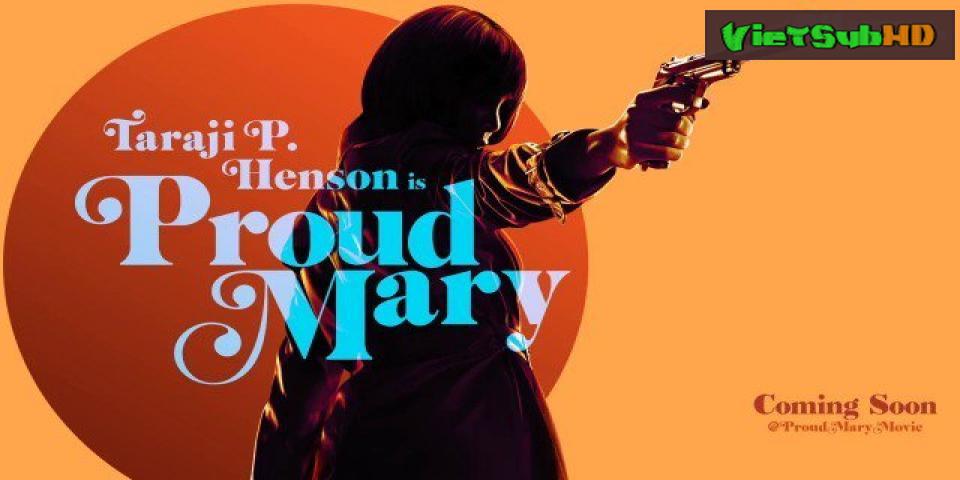 Phim Mary Kiêu Hãnh VietSub HD | Proud Mary 2018