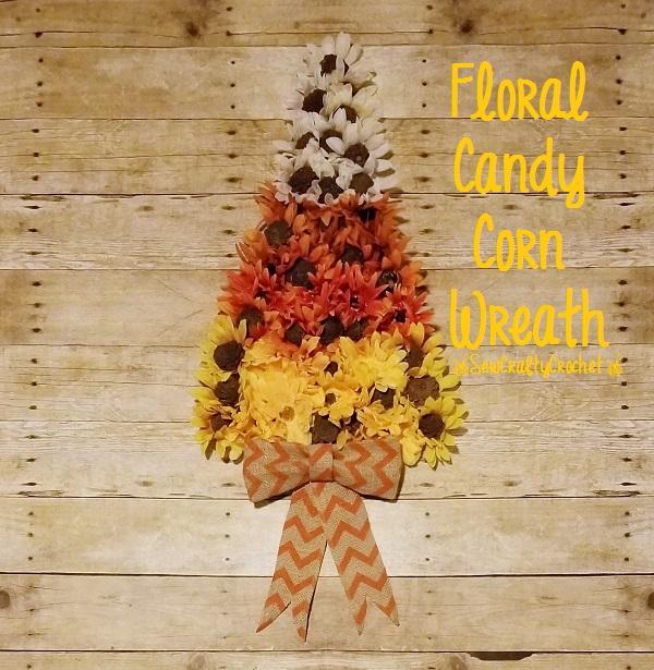 Floral Candy Corn Wreath Sew Crafty Crochet