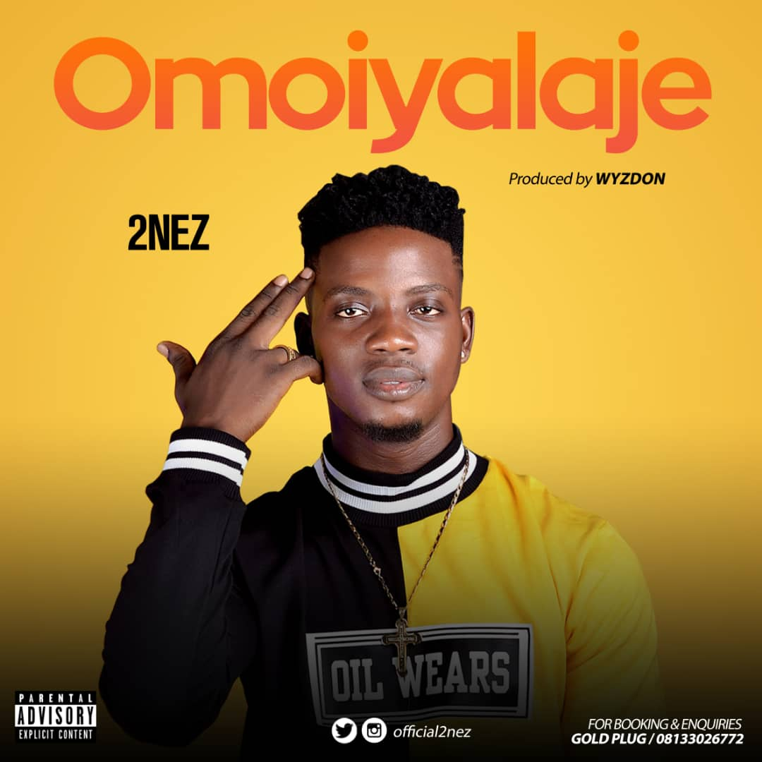 DOWNLOAD MP3: 2nez - Omo Iya Laje - Welcome to Exclusiveclue