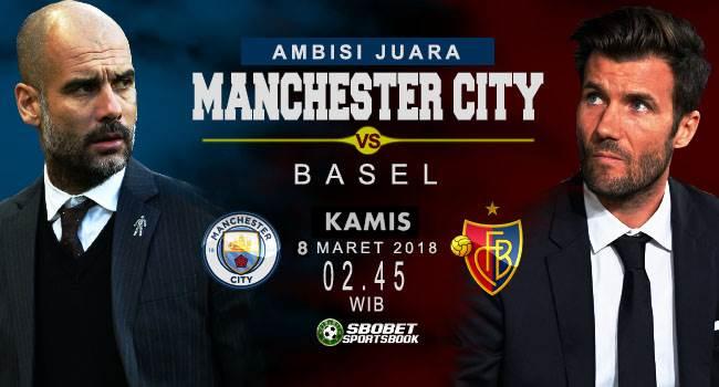 Prediksi Manchester City vs Basel  Liga Champions Kamis, 8 Maret 2018 | 02.45 WIB