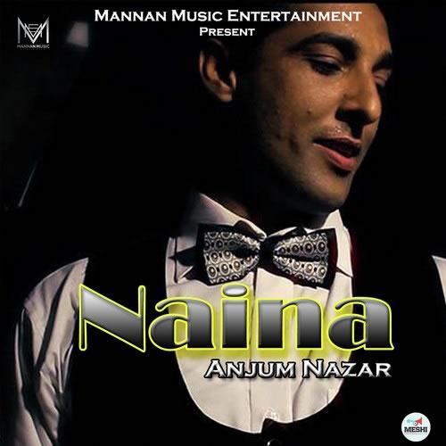 Naina Lyrics - Anjum Nazar