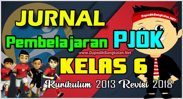 JURNAL PJOK Kelas 6 Kurikulum 2013 Revisi 2018