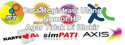 Cara Registrasi Ulang Nomor HP, Agar Tidak Di Blokir