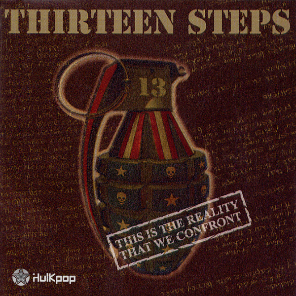 13 Steps – Vol. 1 This Is The Reality That We Confront