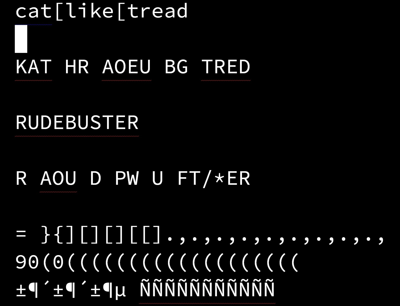 a vim window reading catlike tread and rudebuster in English and steno, plus some random special characters