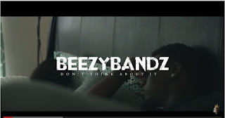 New Video: Beezy Bandz – Don't Think About It