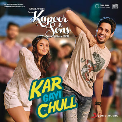 Kar Gayi Chull - Kapoor and Sons (2016)