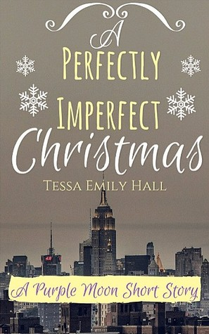 A Perfectly Imperfect Christmas by Tessa Emily Hall (5 star review)
