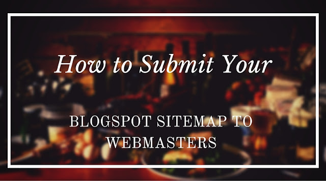 How to submit your BlogSpot sitemap to Google Webmasters