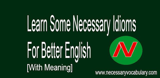 idiom, idioms, necessary-idioms