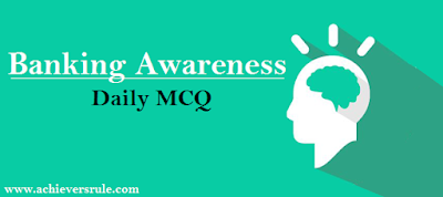 Banking And Financial Awareness MCQ- Set 16