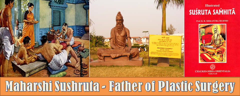 Maharshi Sushruta - Father of Plastic Surgery and Ancient Medical Science