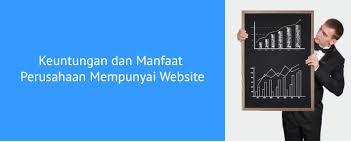 Manfaat Memiliki Situs Web Profesional Untuk Perusahaan Manfaat Memiliki Situs Web Profesional Untuk Perusahaan