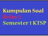 Soal Latihan UAS IPS Kelas 5 Semester 1 2016 2017