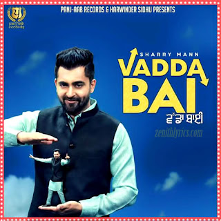 Vadda Bai Lyrics - Sharry Mann