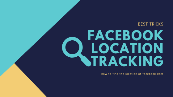 How To Know Location Of Facebook User<br/>