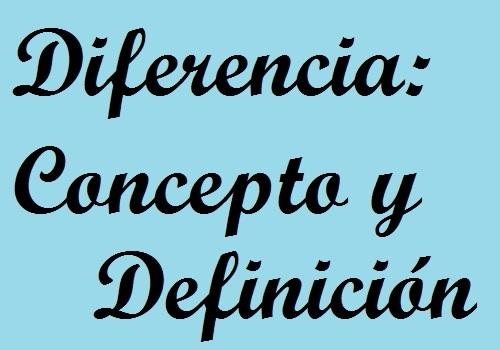 373f29f29e57 ¿Cuál es la diferencia entre concepto y definición