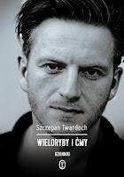 http://www.wydawnictwoliterackie.pl/ksiazka/3585/Wieloryby-i-cmy---Szczepan-Twardoch