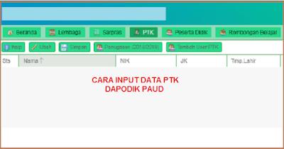 Cara Input/Mengisi Data PTK Dapodik PAUD 3.3.0 T.P 2018/2019
