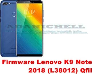 Firmware Lenovo K9 Note 2018 (L38012) Qfil