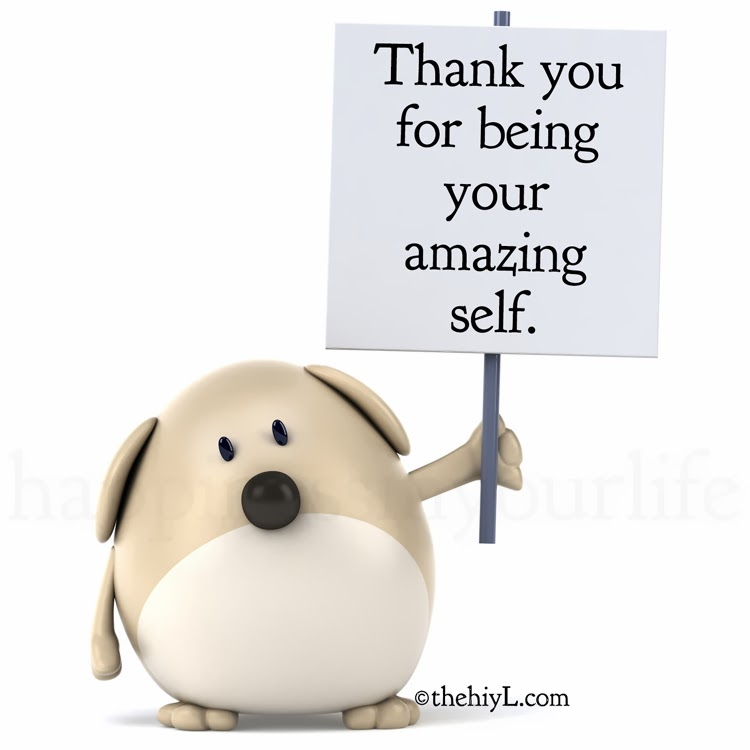 Thank you for being your amazing self.