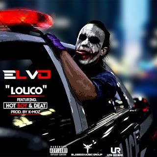 El Vd - Louco (feat. Hot Boy & Deat)