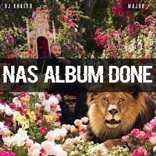 DJ Khaled - Nas Album Done ft. Nas lyrics