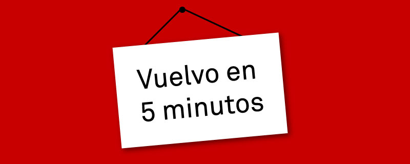 Vuelvo en cinco minutos