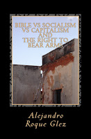 Bible vs Socialism vs Capitalism and The Right to Bear Arms at Alejandro's Libros.