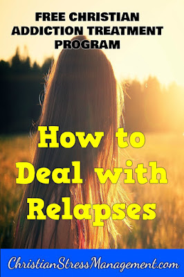 Free Bible based addiction recovery program Step 14 How to deal with relapses