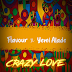 AUDIO | Flavour Ft. Yemi Alade - Crazy Love | Download [New Song]