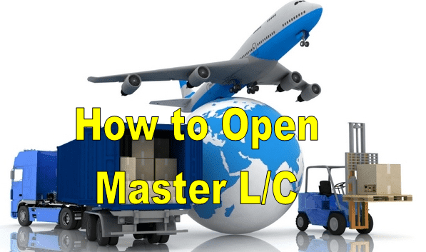 How to Open Master Export L/C