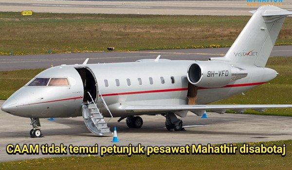 PRU14: CAAM tidak temui petunjuk pesawat Mahathir disabotaj