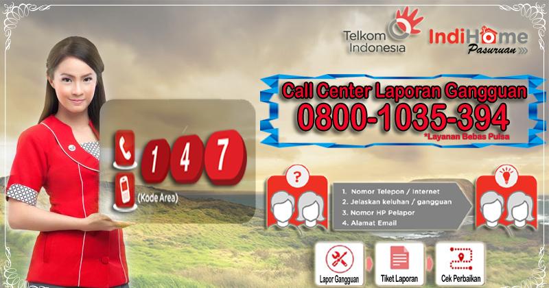 Indihome Pasuruan Probolinggo Lumajang Cara Lapor Gangguan Indihome Menggunakan Call Center 147