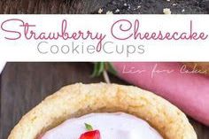 Strawberry Cheesecake Cookie Cups
